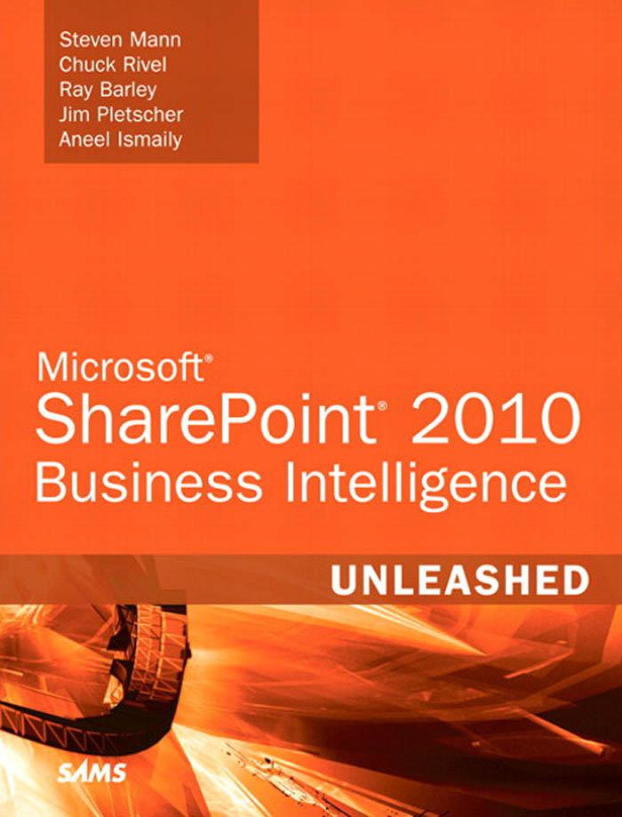 Microsoft� SharePoint� 2010 Business Intelligence Unleashed