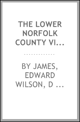 The Lower Norfolk county Virginia antiquary