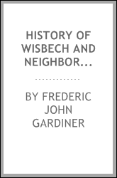 History of Wisbech and Neighborhood, During the Last Fifty Years - 1848-1898