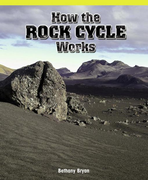 How the Rock Cycle Works