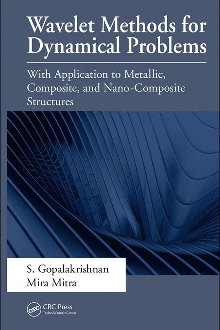 Wavelet Methods for Dynamical Problems: With Application to Metallic, Composite, and NanoComposite Structures