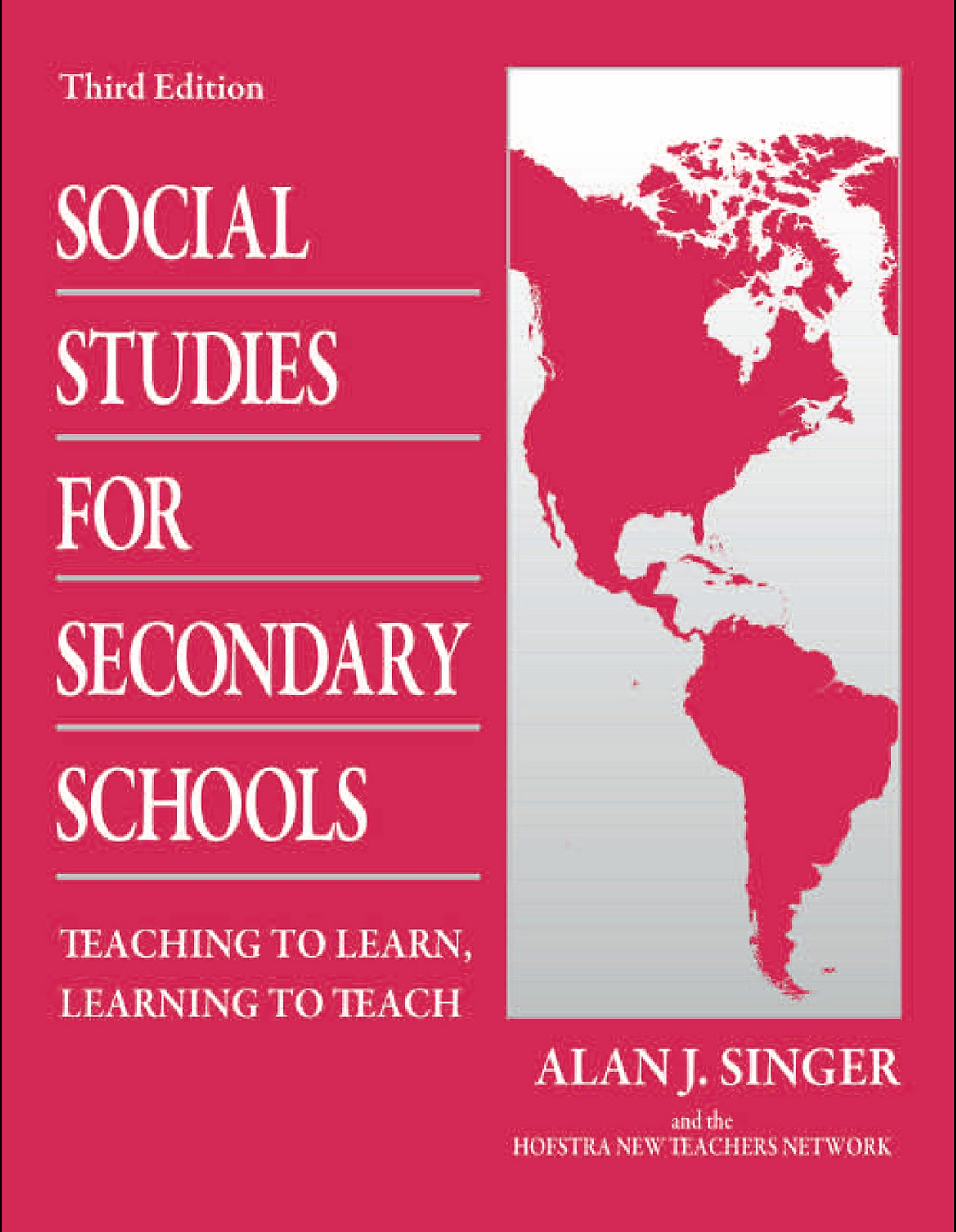 Social Studies for Secondary Schools: Teaching to Learn, Learning to Teach