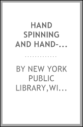 Hand spinning and hand-weaving: a list of references in the New York public library