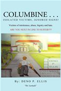 download Columbine... Isolated Victims, Ignored Signs.: Victims of Intolerance, abuse, bigotry and hate. book