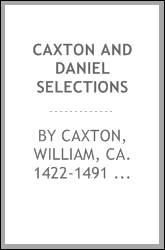Caxton and Daniel selections