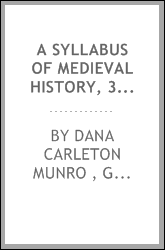 A Syllabus of Medieval History, 395-[1500].