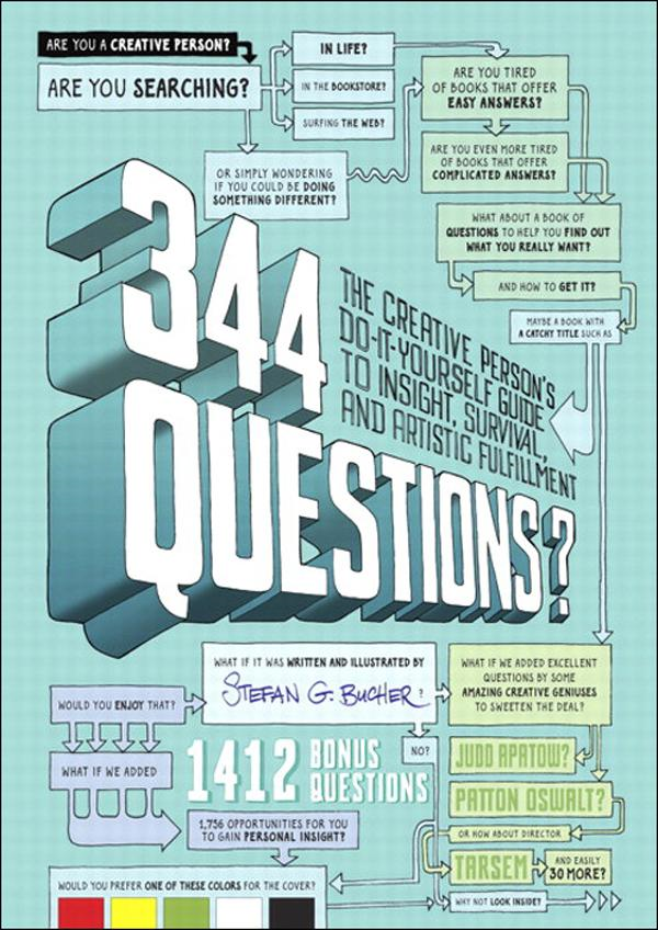 344 Questions: The Creative Person's Do-It-Yourself Guide to Insight, Survival, and Artistic Fulfillment By: Stefan G. Bucher