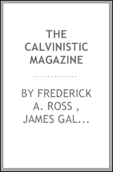 The Calvinistic Magazine
