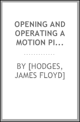 Opening and operating a motion picture theatre, how it is done successfully