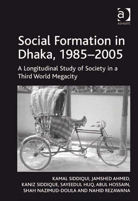 Social Formation in Dhaka, 1985-2005: A Longitudinal Study of Society in a Third World Megacity