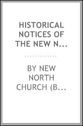 Historical notices of the New North Religious Society in the town of Boston : with anecdotes of the Reverend Andrew and John Eliot, &c. &c ..