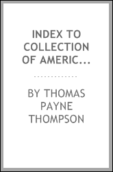 Index to collection of Americana (relating principally to Louisiana) art and miscellanea, all included in the private library of T. P. Thompson