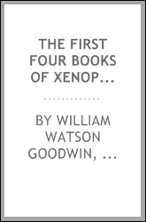The first four books of Xenophon's Anabasis: with notes, adapted to the latest edition of ...
