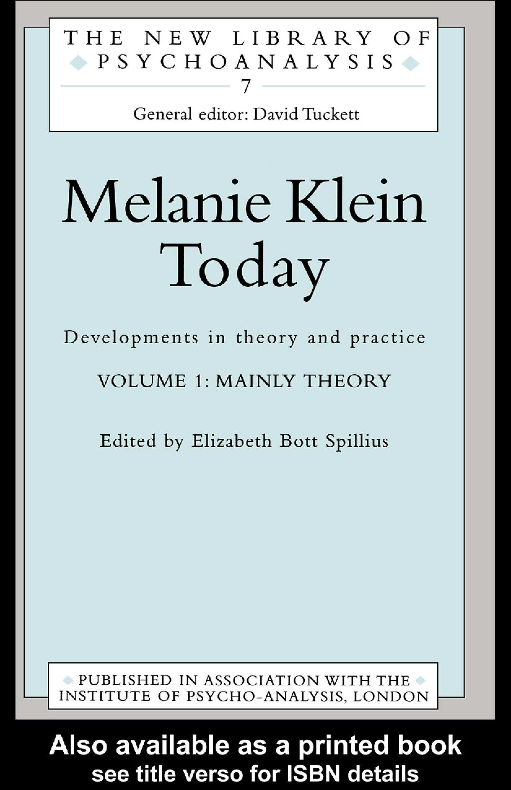 Melanie Klein Today, Volume 1: Mainly Theory: Developments in Theory and Practice