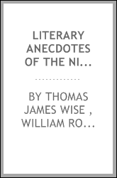 Literary Anecdotes of the Nineteenth Century: Contributions Towards a Literary History of the Period