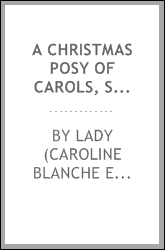 A Christmas posy of carols, songs, and other pieces