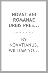 Novatiani Romanae urbis presbyteri De Trinitate liber [microform] = Novatian's Treatise on the Trinity