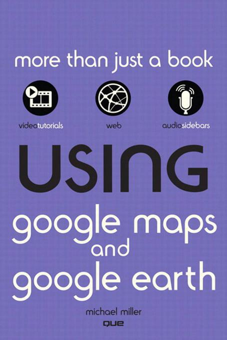 Using Google Maps� and Google Earth�