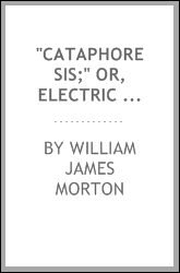 """Cataphoresis;"" or, Electric medicamental diffusion"
