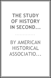 The study of history in secondary schools : report to the American Historical Association