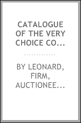 Catalogue of the very choice collection of books forming the private library of a gentleman of this city, which will be sold at auction ... the 18th, 19th and 20th January 1870 ..