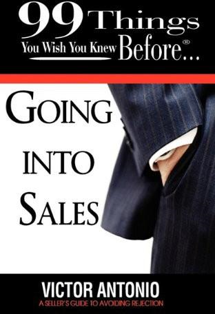 99 Things You Wish You Knew Before Going Into Sales