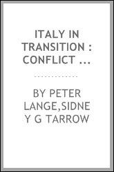 Italy in transition : conflict and consensus