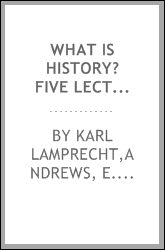 What is history? Five lectures on the modern science of history