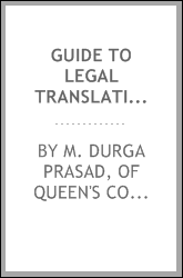 Guide to Legal Translations, Or, A Collection of Words and Phrases Used in ...