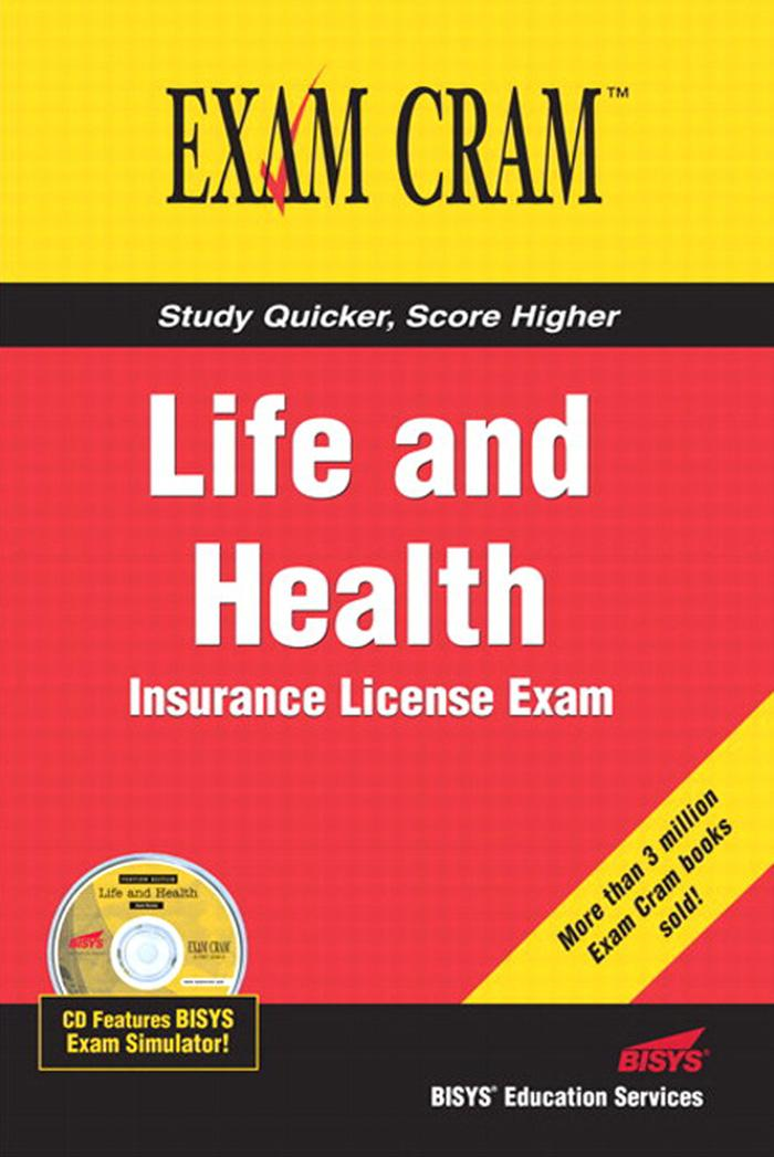 Life and Health Insurance License Exam Cram By: Bisys Educational Services