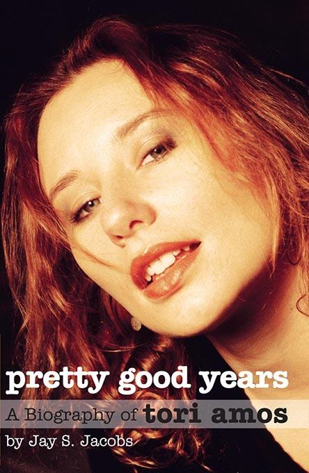 PRETTY GOOD YEARS - A BIOGRAPHY OF TORI AMOS
