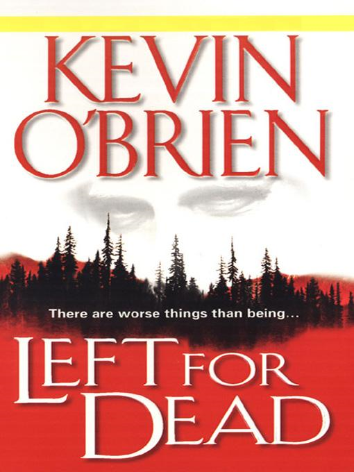 Left For Dead By: Kevin O'Brien