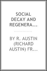 Social decay and regeneration