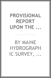 Provisional Report Upon the Water-power of Maine