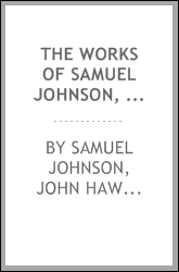 The Works of Samuel Johnson, LL. D.: Together with His Life, and Notes on His Lives of the Poets