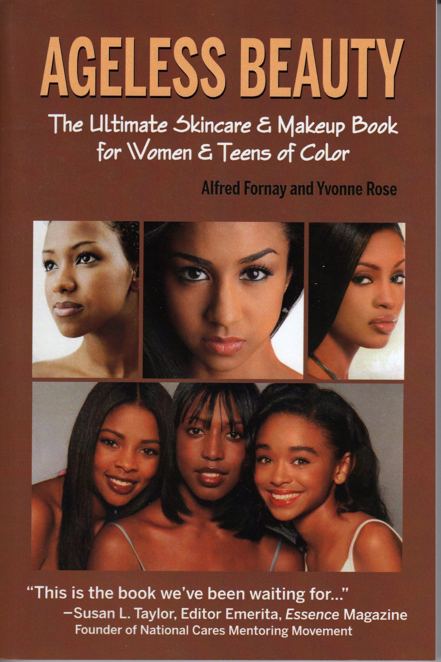 Ageless Beauty:  The Ultimate Skin Care and Makeup Guide for Women and Teens of Color