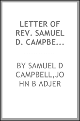 Letter of Rev. Samuel D. Campbell, of Geneva, Alabama, on African colonization : in reply to a review on that subject by Rev. Dr. J.B. Adjer, of South Carolina