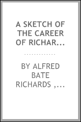 "A Sketch of the Career of Richard F. Burton: Collected from ""Men of Eminence;"" from Sir Richard ..."
