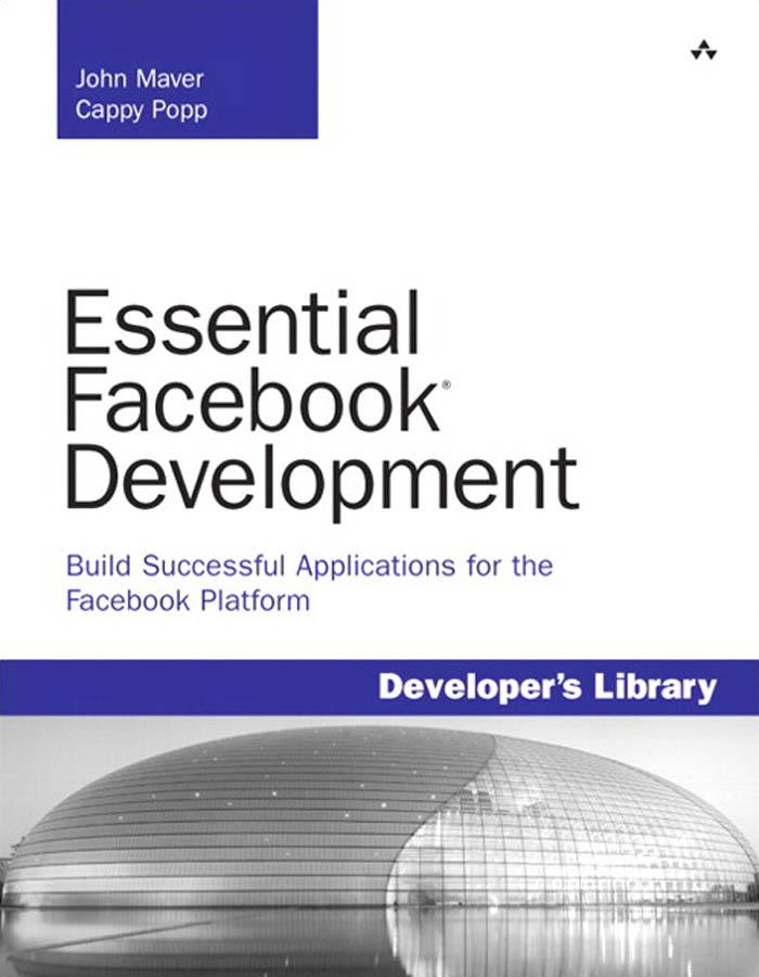 Essential Facebook� Development: Build Successful Applications for the Facebook Platform