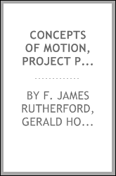 Concepts of Motion, Project Physics Text and Handbook Volume1