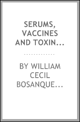 Serums, vaccines and toxines in treatment and diagnoses