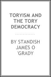 Toryism and the Tory democracy