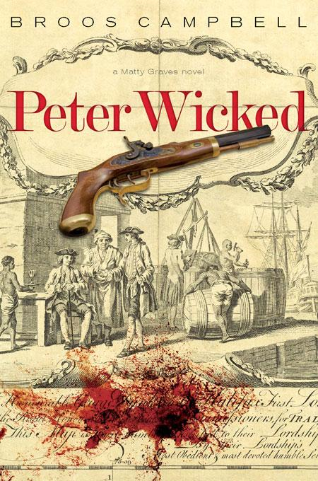 Peter Wicked: A Matty Graves Novel By: Broos Campbell