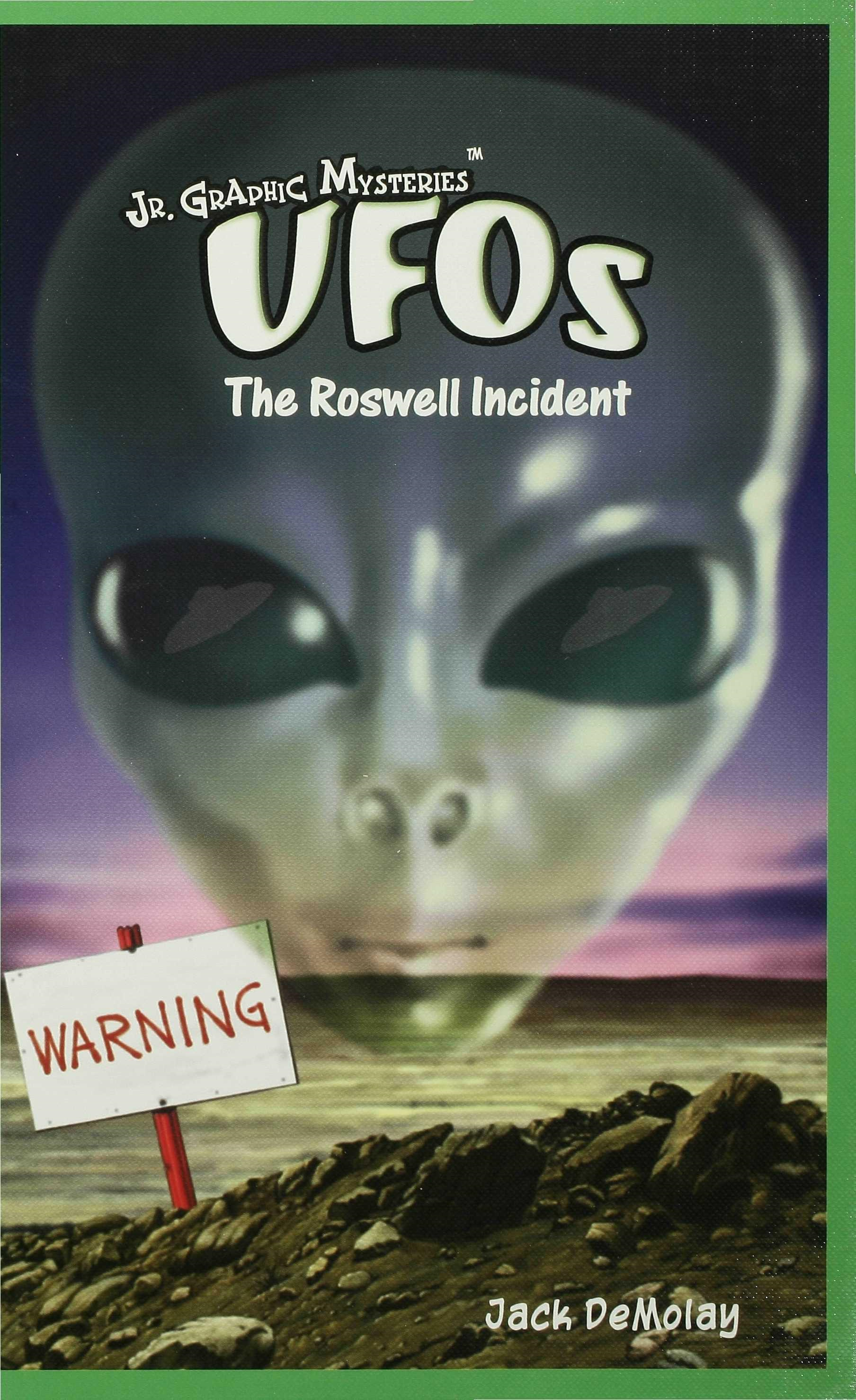 UFOs: The Roswell Incident By: Jack DeMolay