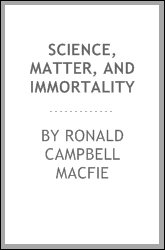 Science, matter, and immortality