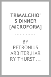 Trimalchio's dinner [microform]