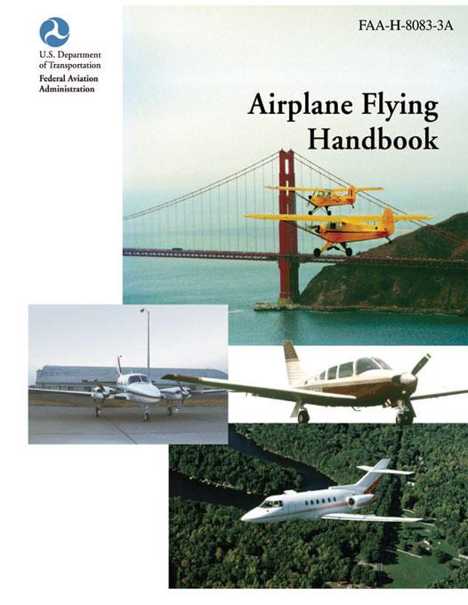 Airplane Flying Handbook (FAA-H-8083-3A) By: Federal Aviation Administration