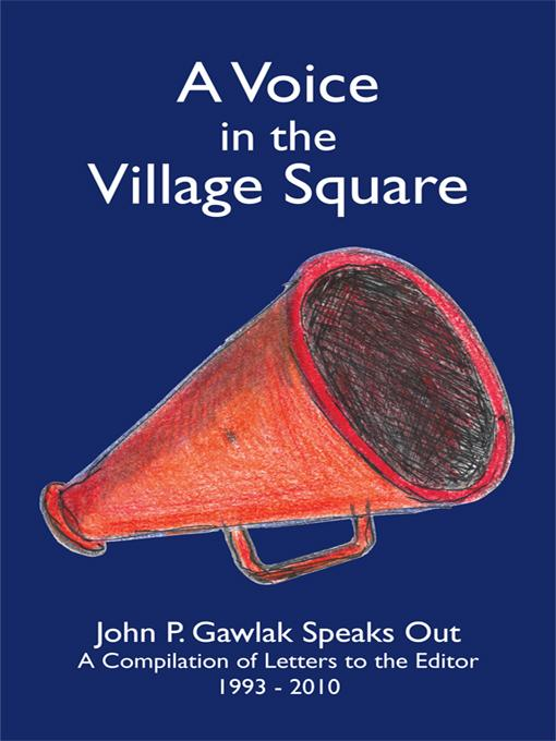 A Voice in the Village Square: John P. Gawlak Speaks Out
