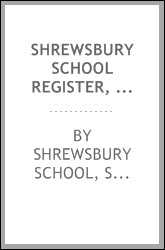 Shrewsbury School register, 1734-1908