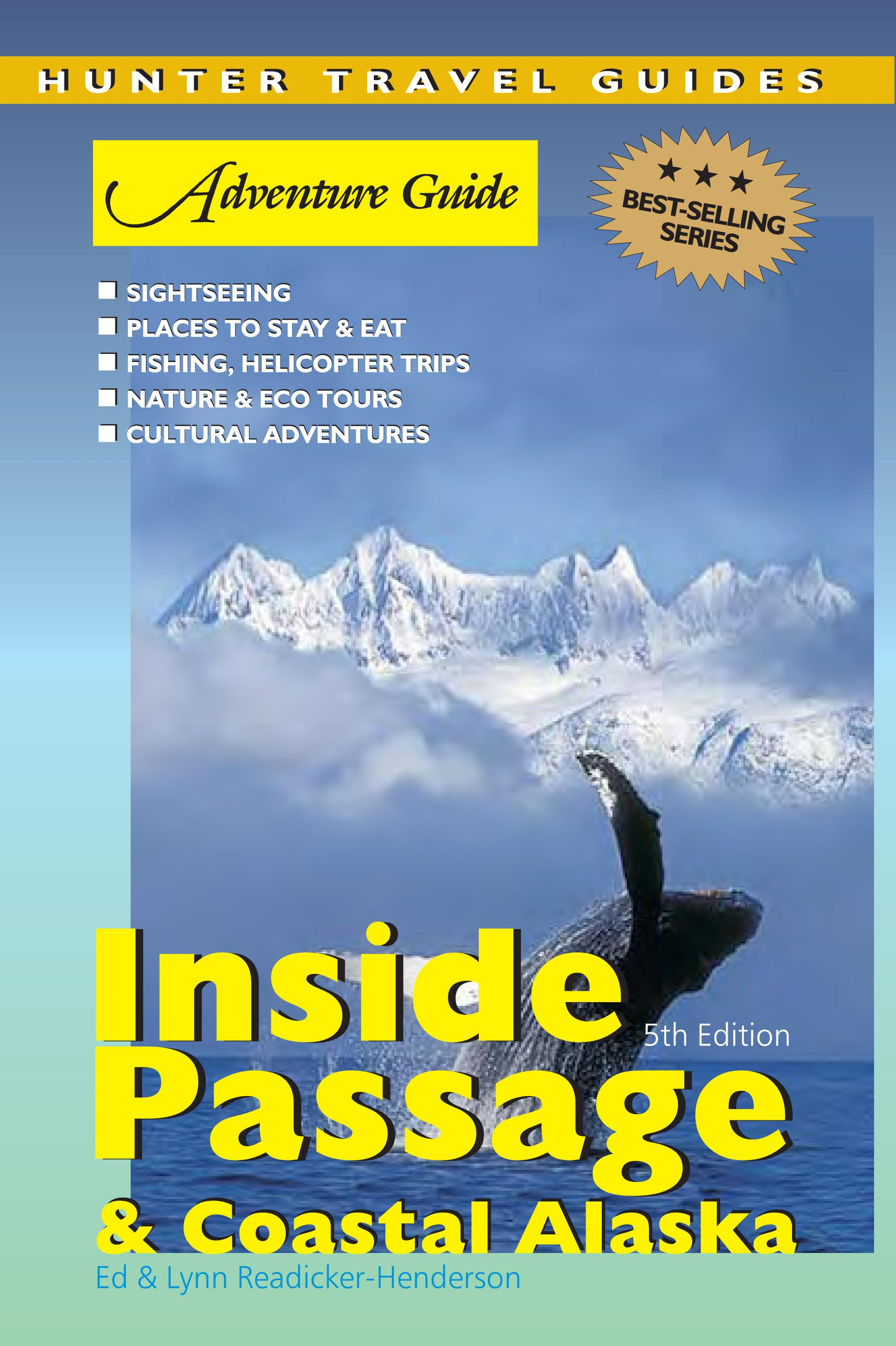 Adventure Guide to the Inside Passage & Coastal Alaska